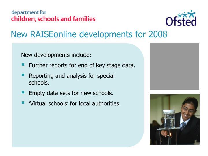New raiseonline developments for 2008