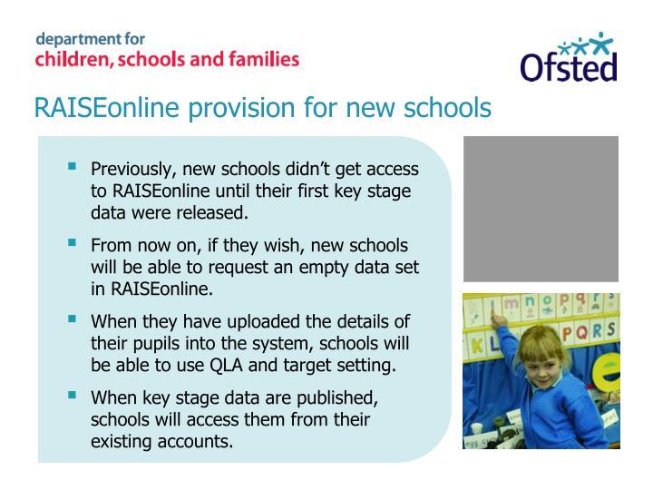 RAISEonline provision for new schools