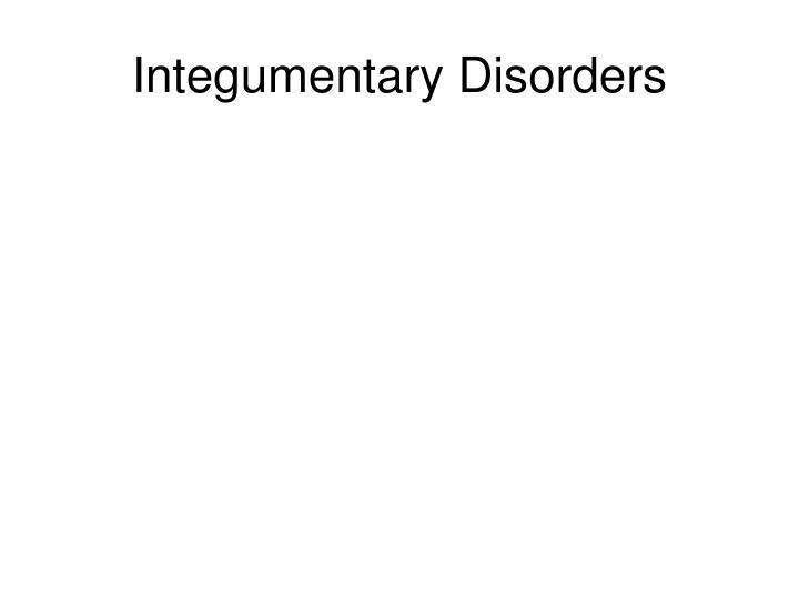 Integumentary disorders