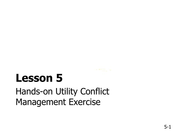 Hands on utility conflict management exercise