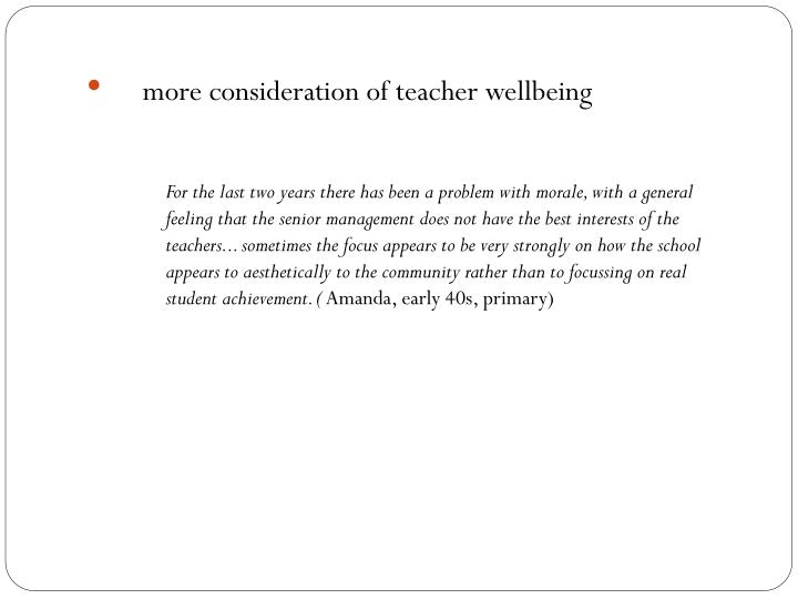more consideration of teacher wellbeing