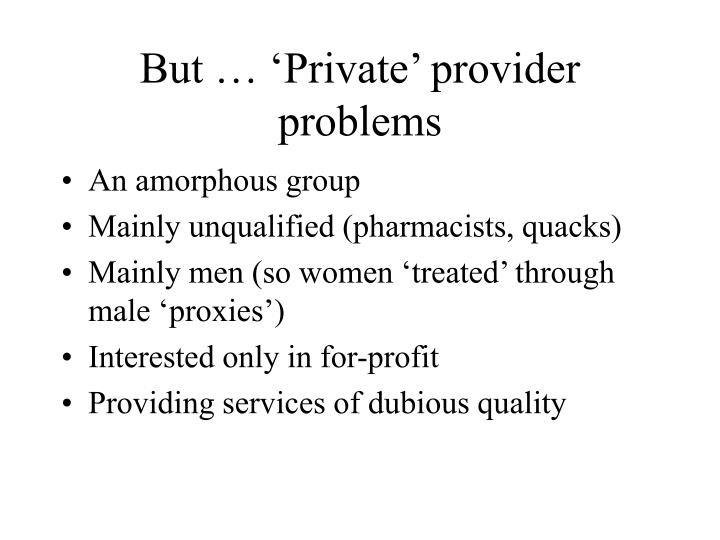 But … 'Private' provider problems
