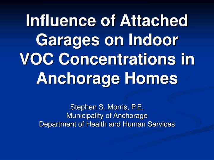 influence of attached garages on indoor voc concentrations in anchorage homes n.