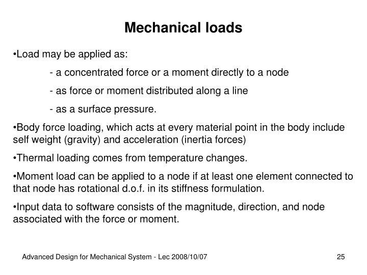 Mechanical loads