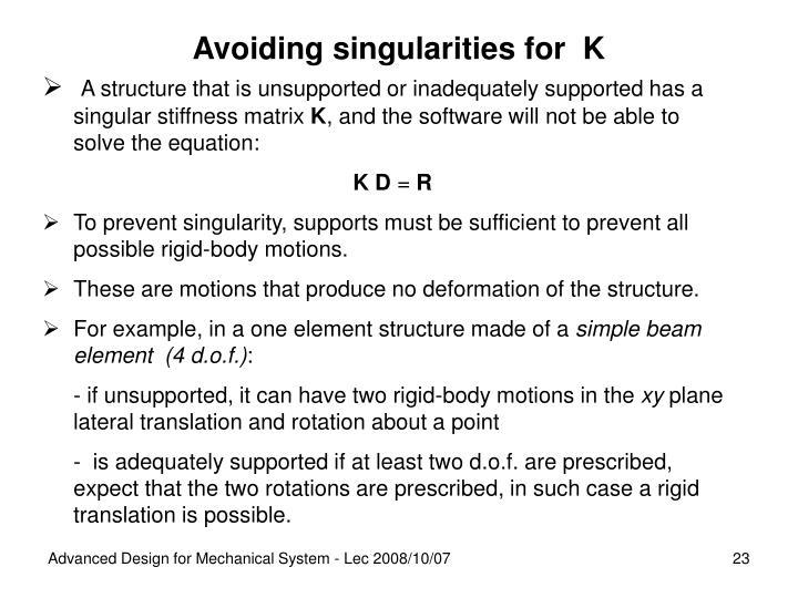 Avoiding singularities for  K