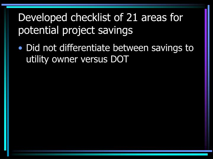 Developed checklist of 21 areas for potential project savings