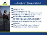 an evolutionary change of mindset