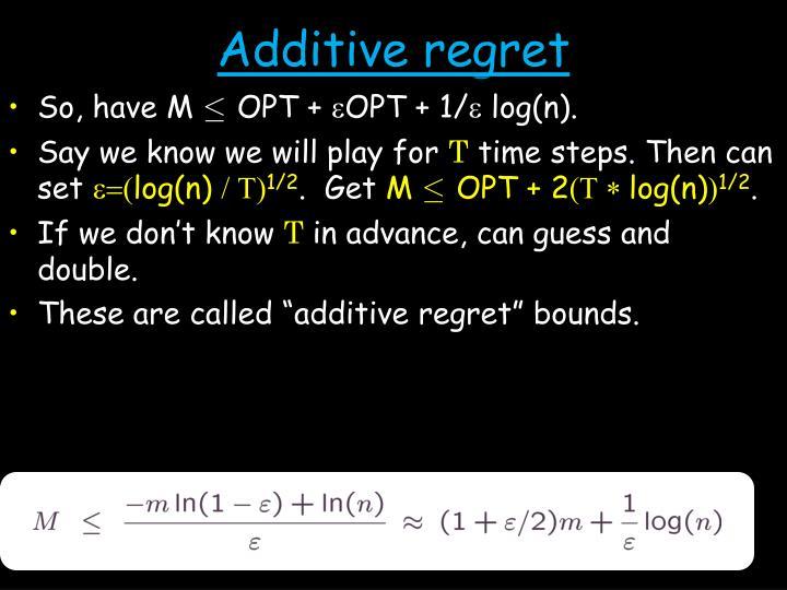 Additive regret