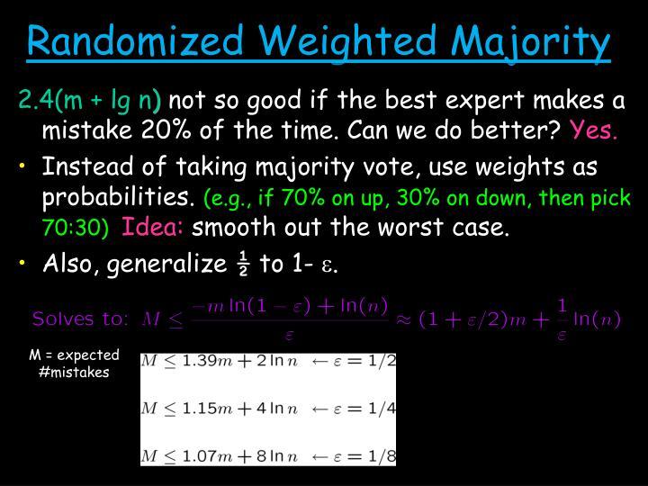 Randomized Weighted Majority