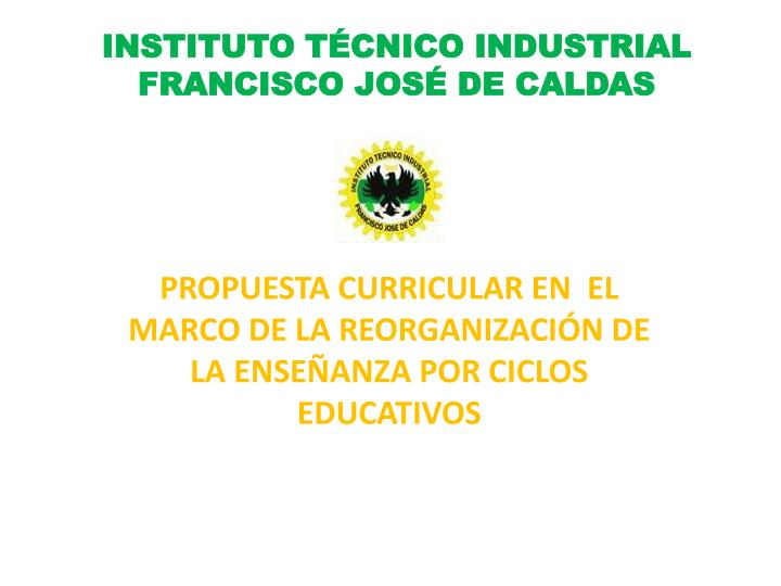 instituto t cnico industrial francisco jos de caldas n.