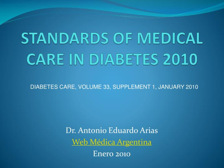 STANDARDS OF MEDICAL CARE IN DIABETES 2010