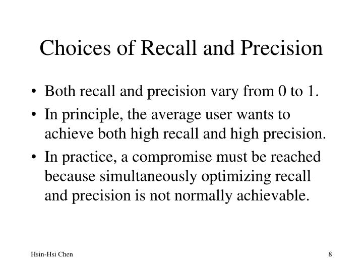 Choices of Recall and Precision