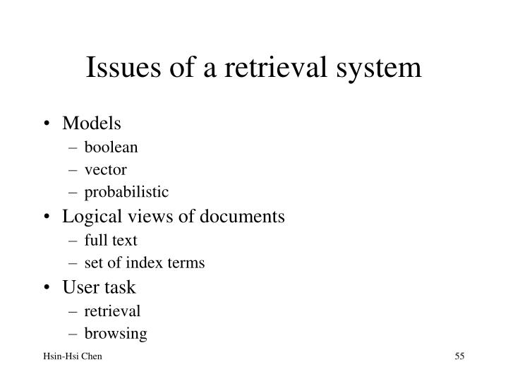 Issues of a retrieval system