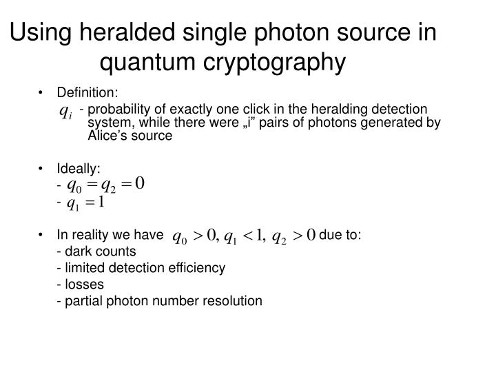 Using heralded single photon source in quantum cryptography