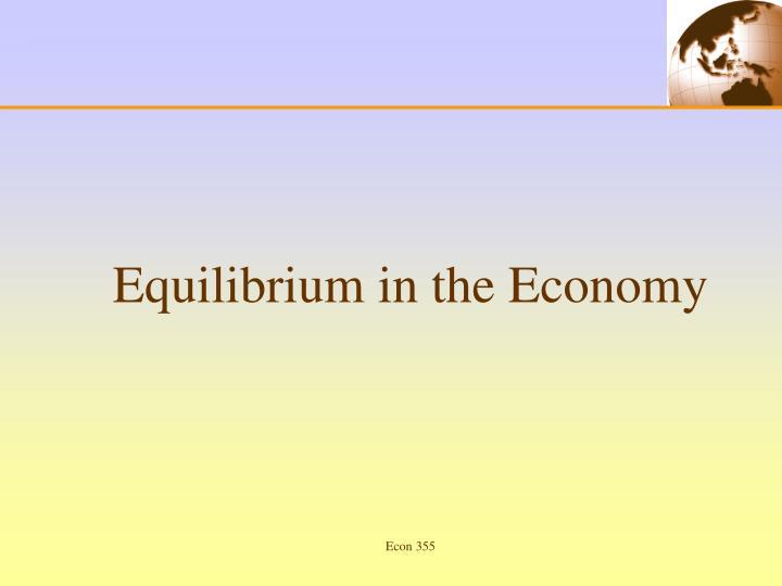 Equilibrium in the Economy