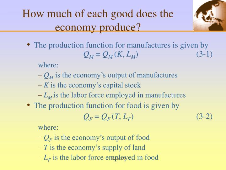 How much of each good does the economy produce?