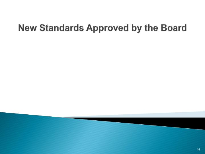New Standards Approved by the Board