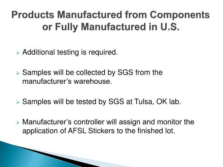 Products Manufactured from Components or Fully Manufactured in U.S.