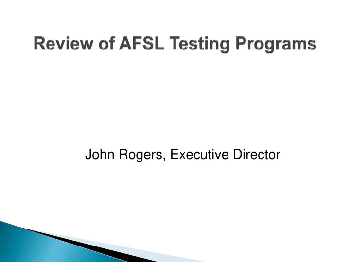 Review of AFSL Testing Programs