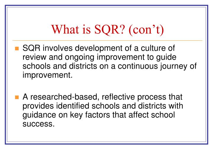 What is SQR? (con't)