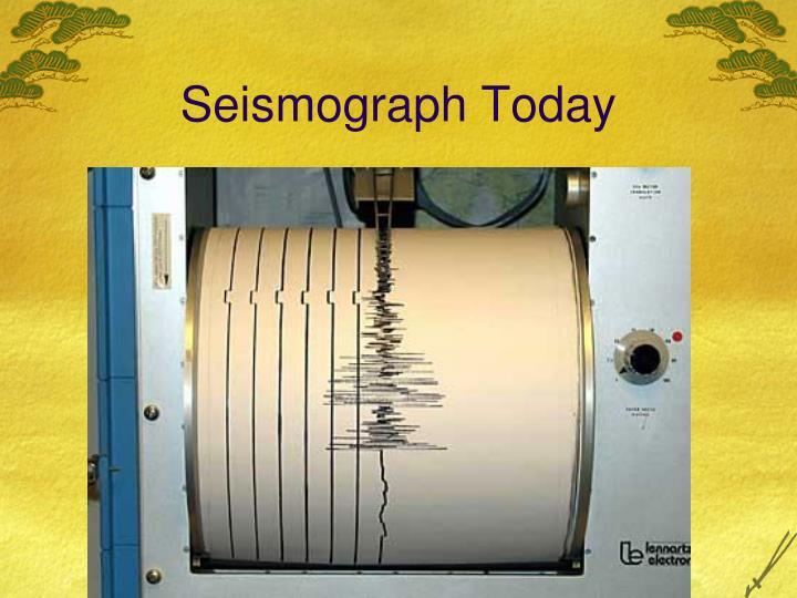Seismograph Today