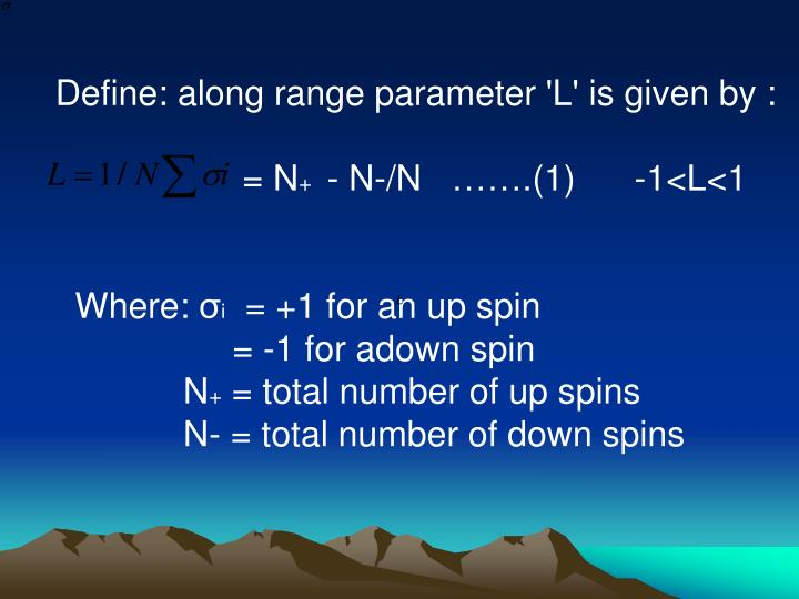 Define: along range parameter 'L' is given by :