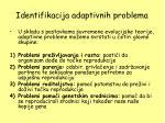 identifikacija adaptivnih problema