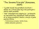 the savanna principle kanazawa 2004