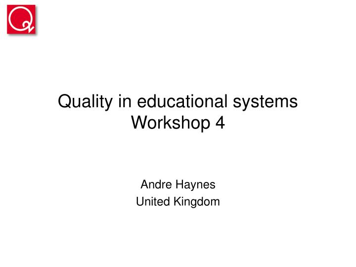 Quality in educational systems workshop 4