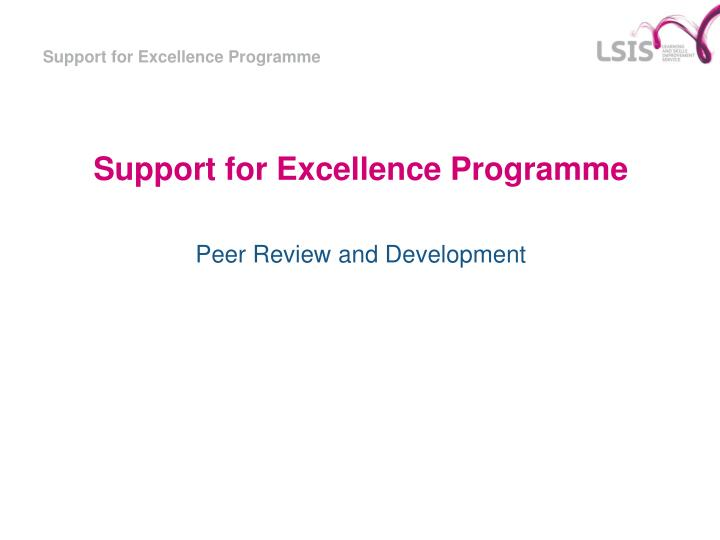 Support for Excellence Programme