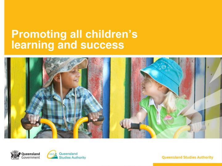 Promoting all children s learning and success