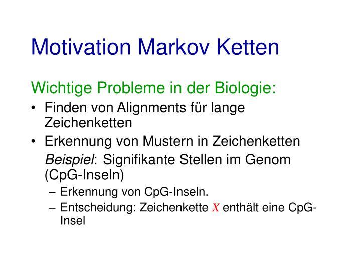 Motivation Markov Ketten