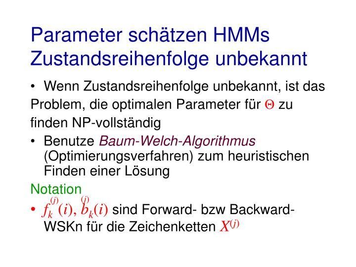 Parameter schätzen HMMs