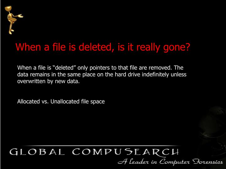 When a file is deleted, is it really gone