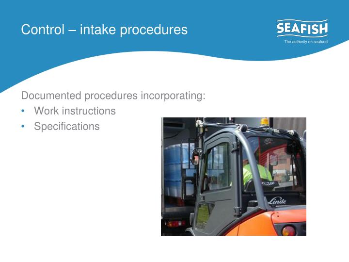 Control – intake procedures