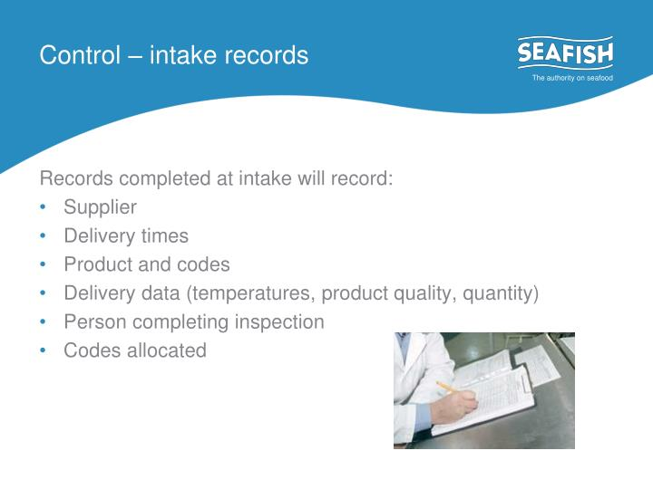 Control – intake records