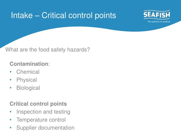 Intake – Critical control points