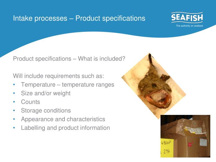 Intake processes – Product specifications