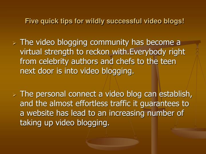 Five quick tips for wildly successful video blogs