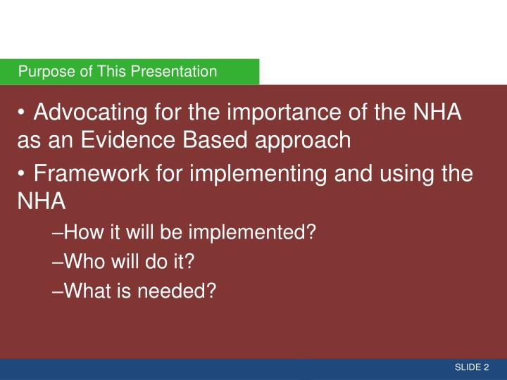 Advocating for the importance of the NHA as an Evidence Based approach