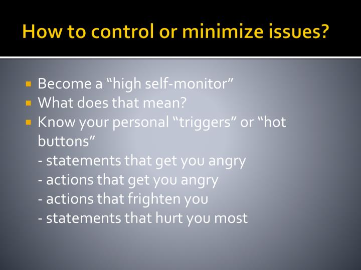 How to control or minimize issues?