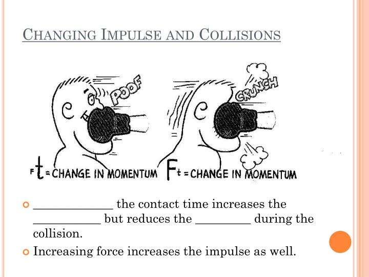 Changing Impulse and Collisions