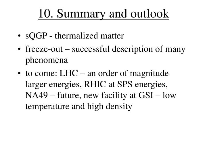 10. Summary and outlook