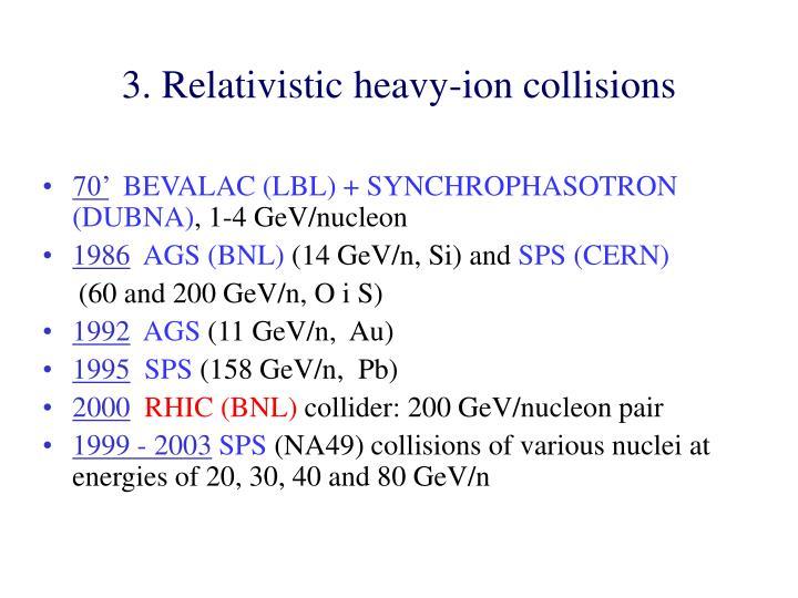 3. Relativistic heavy-ion collisions