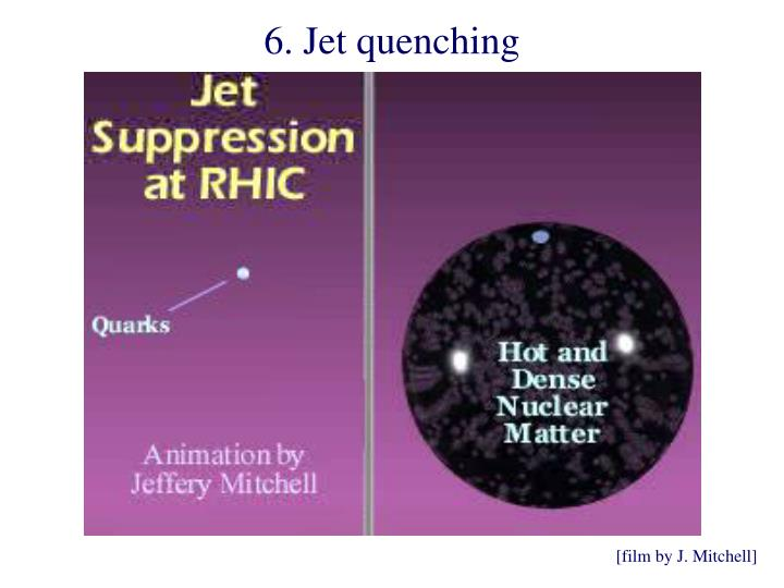 6. Jet quenching