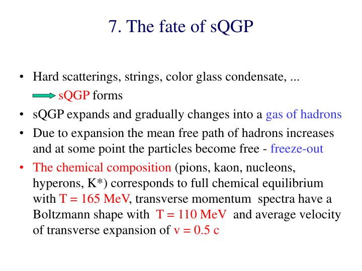 7. The fate of sQGP