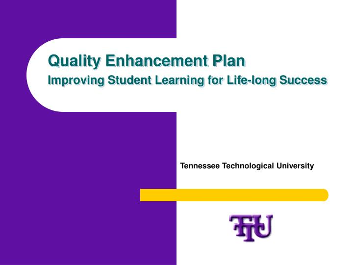 quality enhancement plan improving student learning for life long success