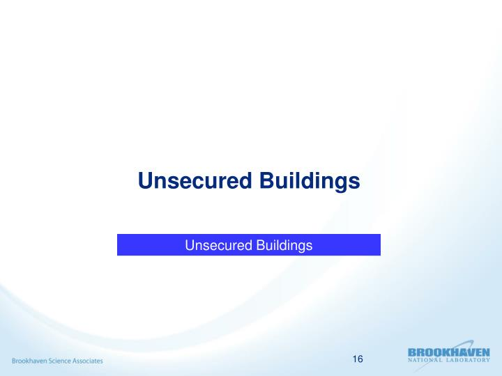 Unsecured Buildings