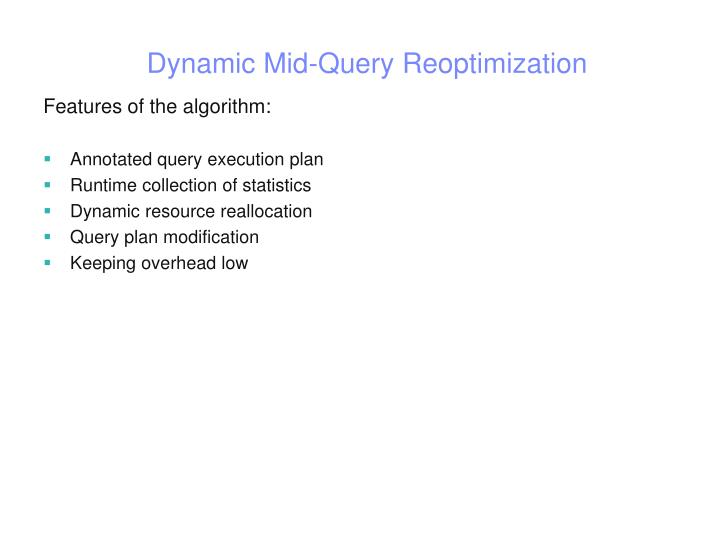 Dynamic Mid-Query Reoptimization