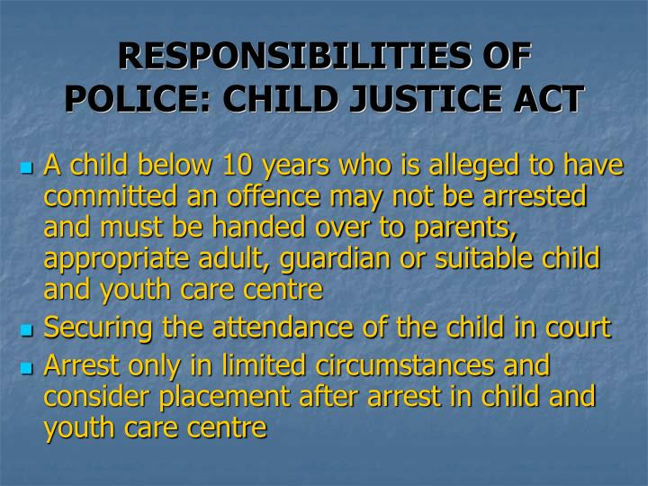 RESPONSIBILITIES OF POLICE: CHILD JUSTICE ACT